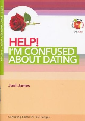 HELP! I'm Confused about Dating  -     Edited By: Dr. Paul Tautges     By: Joel James