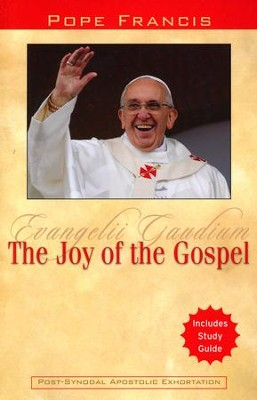 The Joy of the Gospel: Evangelii Gaudium  -     By: Pope Francis