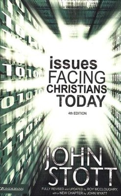 Issues Facing Christians Today, 4th Edition  -     By: John Stott, Roy McCloughry, John Wyatt