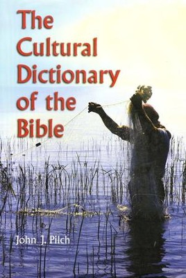 Cultural Dictionary of the Bible   -     By: John J. Pilch