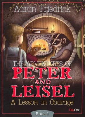 Adventures of Peter and Leisle Book 1: A Lesson in Courage  -     By: Aaron Friedrick