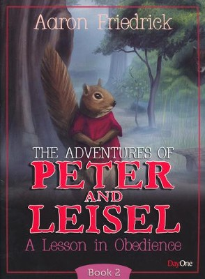 Adventures of Peter and Leisle Book 2: A Lesson in Obedience  -     By: Aaron Friedrick