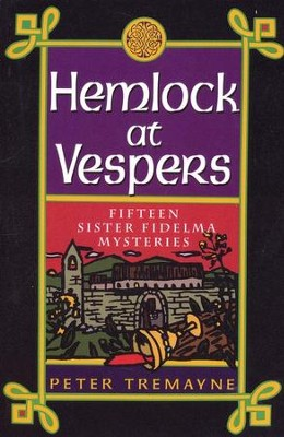 Hemlock at Vespers: Fifteen Sister Fidelma Mysteries   -     By: Peter Tremayne