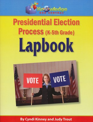 Presidential Election Process Lapbook (K-5th)  -     By: Cyndi Kinney, Judy Trout