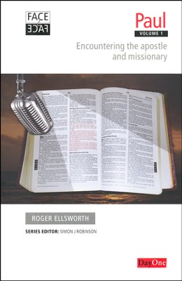 Facetoface Paul, Book 1 Encountering the Apostle and Missionary  -     By: Roger Ellsworth