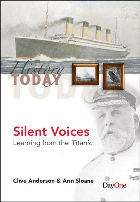 Silent voices: Learning from the Titanic  -     By: Clive Anderson, Ann Sloan