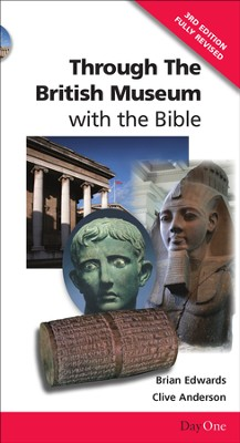 Through the British Museum with the Bible (3rd edition)   -     By: Brian H. Edwards