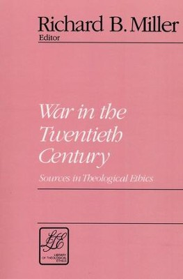War in the Twentieth Century: Sources in Theological Ethics   -     Edited By: Richard B. Miller