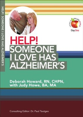 HELP! Someone I Love has Alzheimer's  -     Edited By: Dr. Paul Tautges     By: Deborah Howard