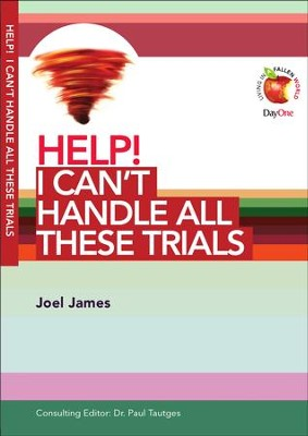 HELP! I Can't Handle All these Trials  -     By: Joel James