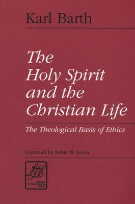 The Holy Spirit and the Christian Life   -     By: Karl Barth