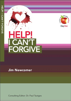 HELP! I Can't Forgive  -     By: Jim Newcomer