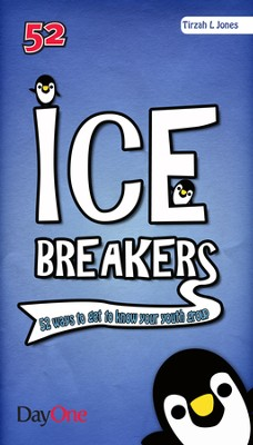 Icebreakers-52 Ways to Get to Know Your Youth Group   -     By: Tirzah L. Jones