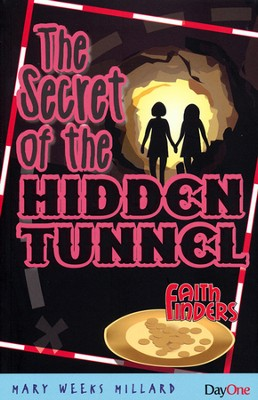 The Secret of the Hidden Tunnel   -     By: Mary Weeks Millard