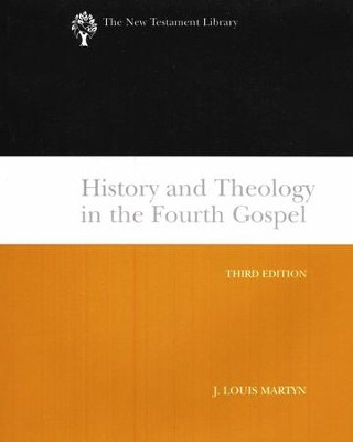 History and Theology in the Fourth Gospel: New Testament Library [NLT]  -     By: J. Louis Martyn