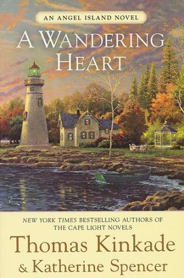 A Wandering Heart, Angel Island Series #3   -     By: Thomas Kinkade, Katherine Spencer