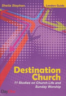 Destination Church - Leaders Guide: 11 Studies on Church Life and Sunday Worship  -     By: Sheila Stephen