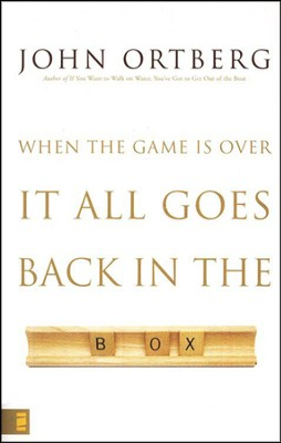 When the Game Is Over, It All Goes Back in the Box   -     By: John Ortberg