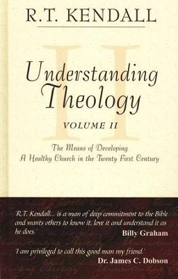 Understanding Theology: Volume II  -     By: R.T. Kendall