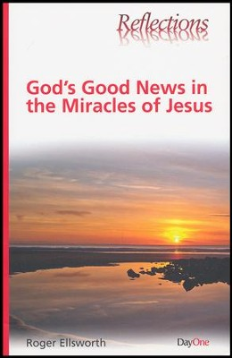 God's Good News in the Miracles  -     By: Roger Ellsworth