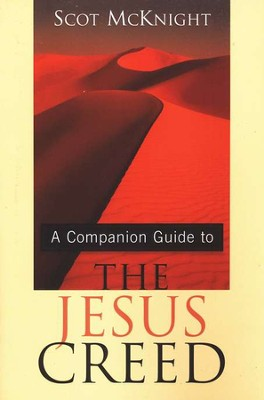 The Companion Guide to the Jesus Creed   -     By: Scot McKnight