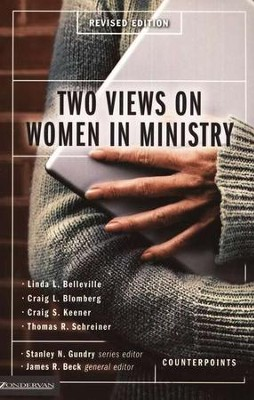 Two Views on Women in Ministry, Revised   -     Edited By: Stanley N. Gundry, James R. Beck     By: James R. Beck, ed.