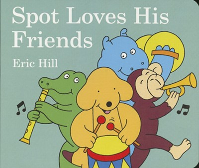 Spot Loves His Friends  -     By: Eric Hill