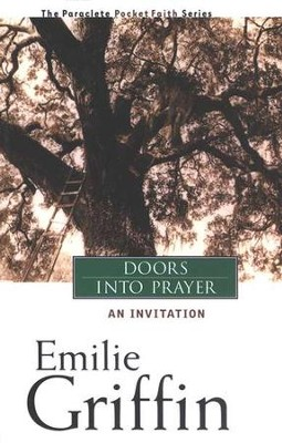 Doors into Prayer: An Invitation (paperback)   -     By: Emilie Griffin