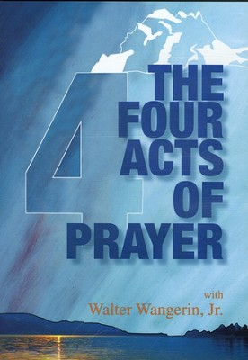 The Four Acts of Prayer--DVD   -     By: Walter Wangerin Jr.