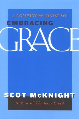 Companion Guide to Embracing Grace   -     By: Scot McKnight