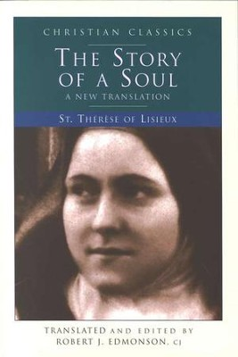 The Story of a Soul   -     Edited By: Robert J. Edmonson     By: Therese of Lisieux