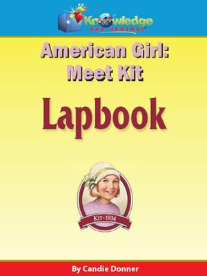 American Girl: Meet Kit Lapbook PDF CDROM  -     By: Candie Donner