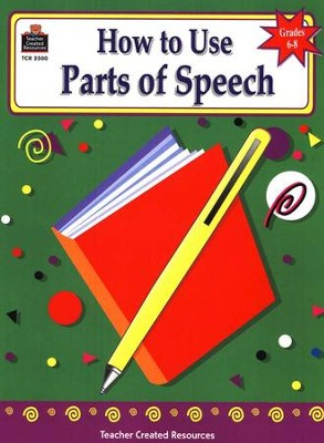 How to Use Parts of Speech, Grades 6-8   -
