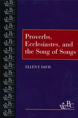Proverbs, Ecclesiastes, and the Song of Songs   -     By: Ellen F. Davis