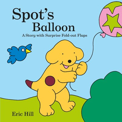 Spot's Balloon: A Story With Surprise Fold-Out Flaps  -     By: Eric Hill