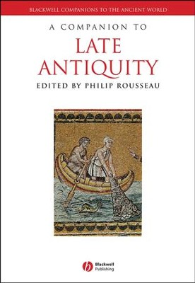 A Companion to Late Antiquity  -     Edited By: Philip Rousseau     By: Edited by Philip Rousseau