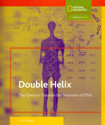 Double Helix: The Quest to Uncover the Structure of DNA  -     By: Glen Phelan