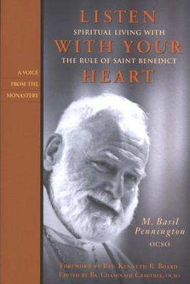 Listen With Your Heart: Spiritual Living with the Rule of Saint Benedict  -     By: M. Basil Pennington, Chaminade Crabtree