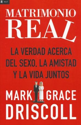 Matrimonio Real  (Real Marriage)  -     By: Mark Driscoll, Grace Driscoll