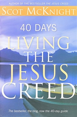 40 Days Living the Jesus Creed  -     By: Scot McKnight