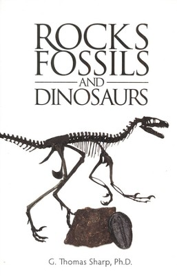 Rocks, Fossils, and Dinosaurs   -     By: Thomas Sharp