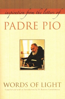 Words of Light: Inspiration from the Letters of Padre Pio  -     By: Padre Pio Raniero Cantalamessa