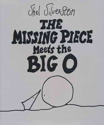 The Missing Piece Meets the Big O   -     By: Shel Silverstein