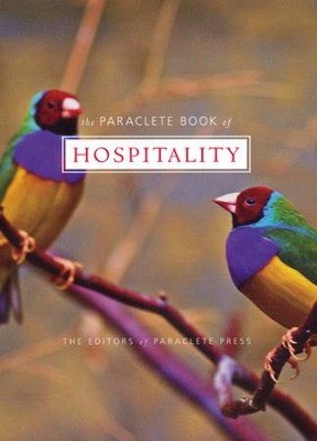 The Paraclete Book of Hospitality  -     By: Editors of Paraclete Press