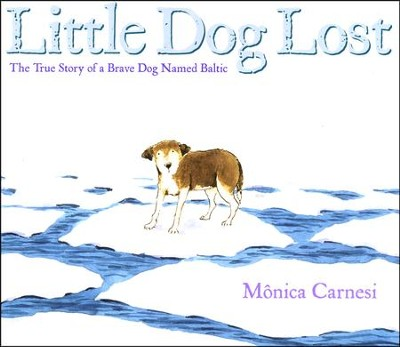 Little Dog Lost  -     By: Monica Carnesi