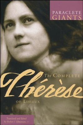 The Complete Therese of Lisieux  -     By: Robert J. Edmonson