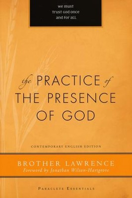 The Practice of the Presence of God  -     Edited By: Robert Edmonson, Jonathan Wilson-Hartgrove     By: /Brother Lawrence