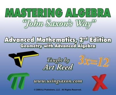 Mastering Algebra John Saxon's Way: Advanced Mathematics, Geometry with Advanced Algebra, DVD Set  -     By: Art Reed