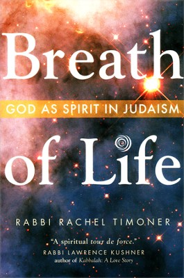 Breath of Life: God As Spirit in Judaism  -     By: Rachel Timoner