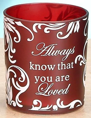 Always Know that You are Loved Votive Holder, Red  -